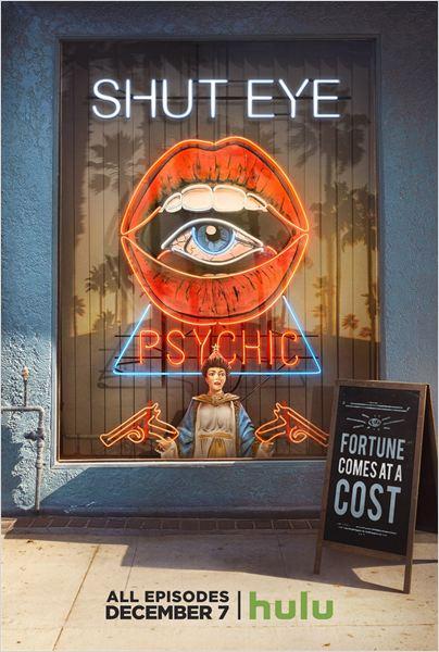 Shut Eye (έως S02E06)