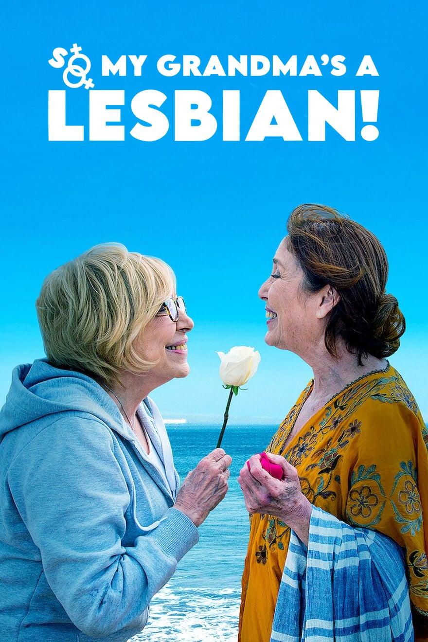 So My Grandmas a Lesbian